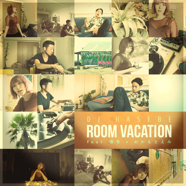 DJ HASEBE / ROOM VACATION feat. 唾奇 & おかもとえみ