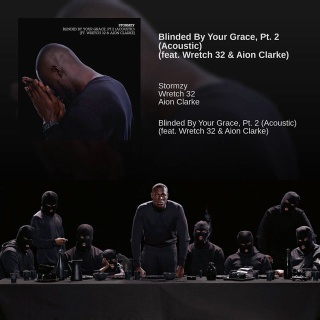 STORMZY - STORMZY - BLINDED BY YOUR GRACE, PT. 2 [ACOUSTIC] FT. WRETCH 32, AION CLARKE & ED SHEERAN