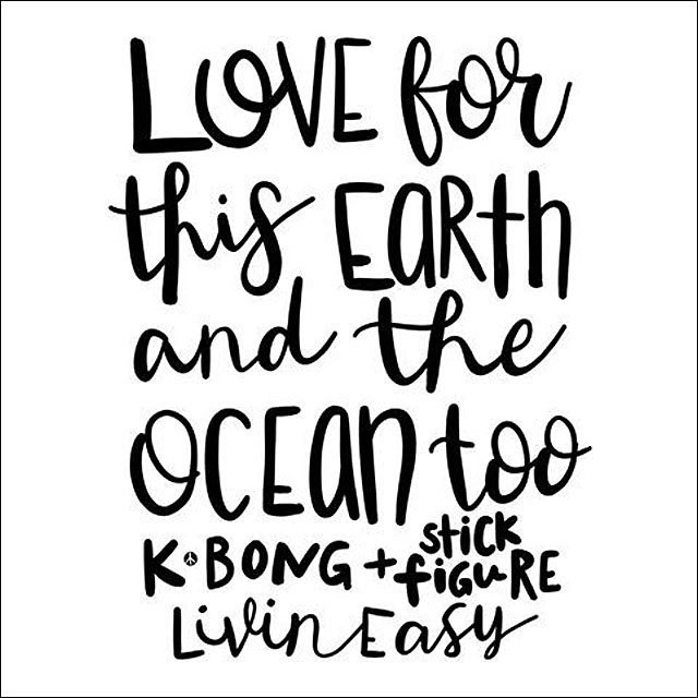 LOVE for this EARTH and the OCEAN too