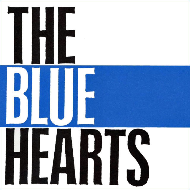 THE BLUE HEARTS ザ・ブルーハーツ