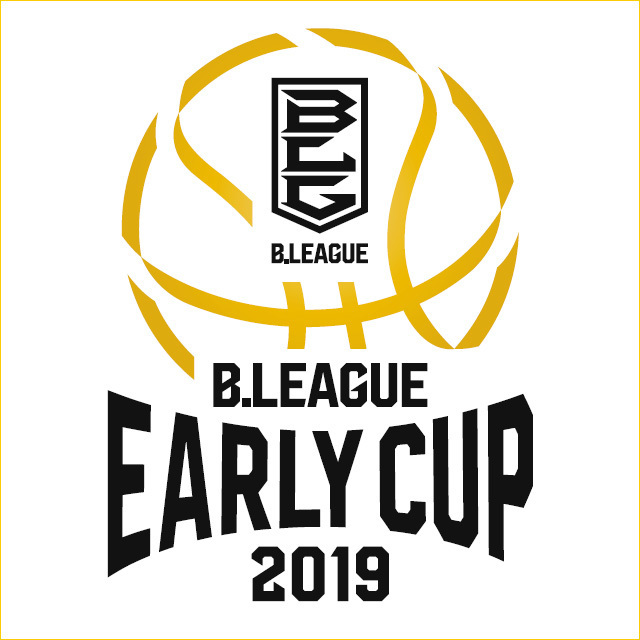 B.LEAGUE EARLY CUP 2019