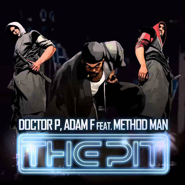 DOCTOR P, ADAM F featuring METHOD MAN