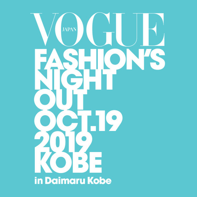 VOGUE FASHION'S NIGHT OUT 2019 KOBE