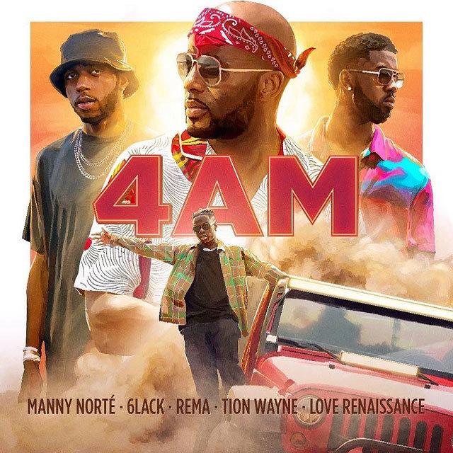 Manny Norté, 6LACK, Rema, Tion Wayne - 4AM ft. Love Renaissance (LVRN)